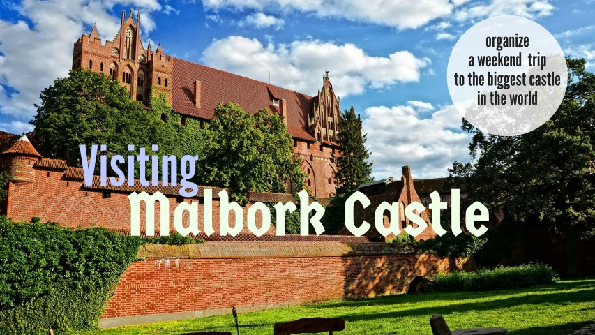 visiting malbork castle medieval castles in europe