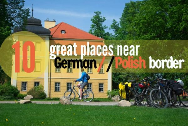 where to go in poland near germany poland close to berlin interesiting places