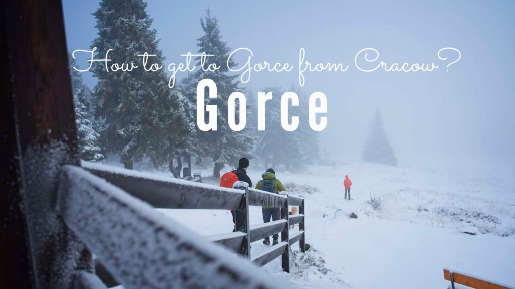 how to get to gorce from cracow gorce mountains